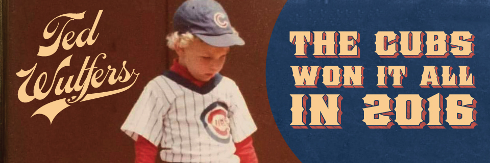 ted-wulfers-header-cubswon